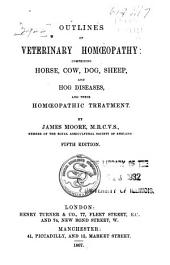 Outlines of Veterinary Homœopathy: Comprising Horse, Cow, Dog, Sheep, and Hog Diseases, and Their Homœopathic Treatment