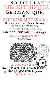 Nouvelle bibliothèque germanique ou Histoire littéraire de l'Allemagne, de la Suisse & des Pays du Nord
