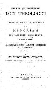 Philippi Melancthonis Loci theologici, ad fidem editionis primae MDXXI