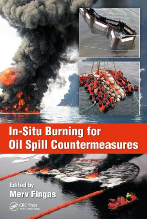 In Situ Burning for Oil Spill Countermeasures PDF
