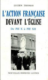 L'Action française l'Eglise: de Pie X à Pie XII.
