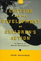 Culture and the Development of Children s Action PDF
