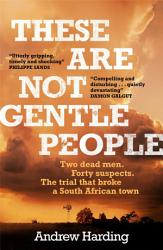 These Are Not Gentle People Book PDF