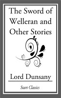 The Sword of Welleran and Other Stori PDF