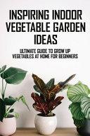 Inspiring Indoor Vegetable Garden Ideas