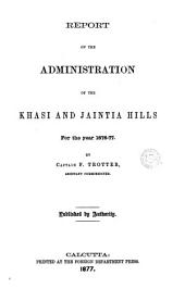 Report on the administration of the Khasi and Jaintia hills