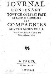 Journal contenant tout ce qui s'est fait et passe es assemblees des compagnies souveraines de la cour de Parlement de Paris, en l'annee 1648