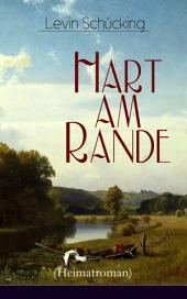 Hart am Rande (Heimatroman) - Vollständige Ausgabe