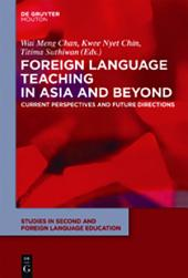 Foreign Language Teaching in Asia and Beyond: Current Perspectives and Future Directions