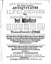 Antiquitates Ilfeldenses; oder, Historische beschreibung des closter Ilfeld ...: Welchem noch beygefüget ist L. Rhodomanni Ilfelda Hercynica
