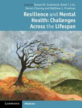 Resilience and Mental Health: Challenges Across the Lifespan