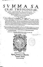 Summa Sacrae Theologiae ... Thoma Aquinate ... autore: in tres ... partes quatuor tomis contentas diuisa : cuius prima pars hoc primo tomo pertractatur ...