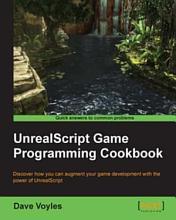 UnrealScript Game Programming Cookbook PDF