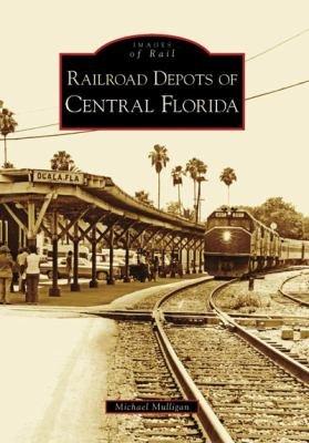 Railroad Depots of Central Florida PDF