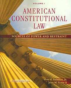 American Constitutional Law  Volume I  Sources of Power and Restraint PDF
