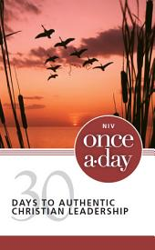 NIV, Once-A-Day: 30 Days to Authentic Christian Leadership, eBook