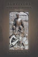Survivors of the Irish Great Hunger  1845 1850 PDF