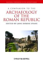 A Companion to the Archaeology of the Roman Republic PDF