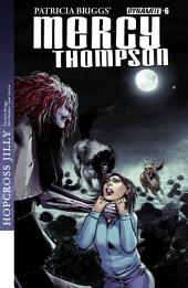 Patricia Briggs' Mercy Thompson: Hopcross Jilly #6