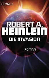 Die Invasion: Roman