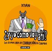 ¿Y yo cómo voy ahí? Los últimos años de corrupción en Colombia