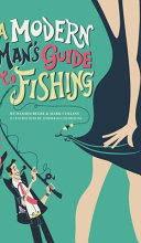 A Modern Man's Guide to Fishing