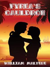 Fyrea's Cauldron: A Romance Novel