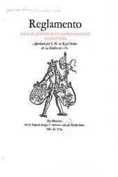 Reglamento para el gobierno de la provincia de Californias: Aprobado por S. M. En Real orden de 24 octubre de 1781. México, F. De Zuniga y. Ontiveros, 1784, Número 1