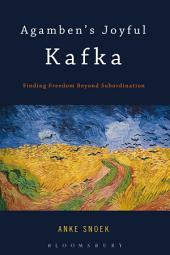 Agamben's Joyful Kafka: Finding Freedom Beyond Subordination