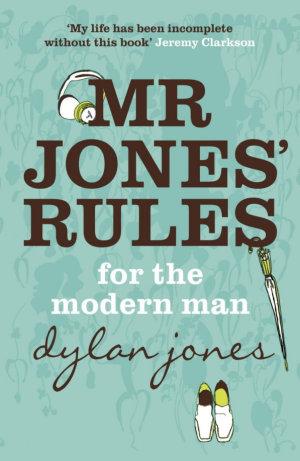 Mr Jones  Rules for the Modern Man