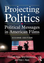 Projecting Politics: Political Messages in American Films, Edition 2