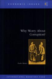 Why Worry about Corruption?
