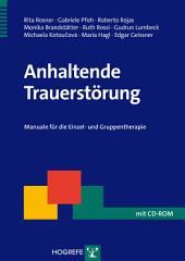 Anhaltende Trauerstörung: Manuale für die Einzel- und Gruppentherapie