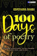 100 DAYS OF POETRY from steemit school poetry 100 day challenge, March 7, 2018 - June 14, 2018