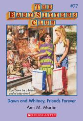 The Baby-Sitters Club #77: Dawn and Whitney, Friends Forever