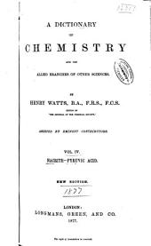 A Dictionary of Chemistry and the Allied Branches of Other Sciences: Volume 4