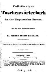 Vollständiges Taschenwörterbuch der vier Hauptsprachen Europas. Deutsch-engl.-fr.-ital. Theil