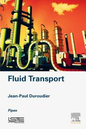 Fluid Transport: Pipes