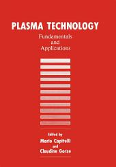 Plasma Technology: Fundamentals and Applications