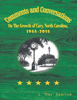 Comments and Conversations On the Growth of Cary  North Carolina  1955 2015