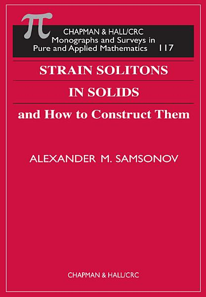 Strain Solitons In Solids And How To Construct Them