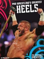 Pro Wrestling's Greatest Heels