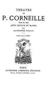 Théâtre de P. Corneille: Volume4