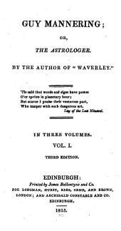 Guy Mannering: Or, The Astrologer, Volume 1