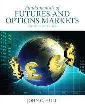 Fundamentals of Futures and Options Markets: Edition 8