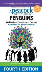 A Peacock in the Land of Penguins: A Fable about Creativity and Courage, Edition 4