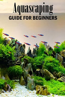 Aquascaping Guide for Beginners PDF