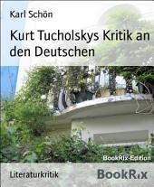 Kurt Tucholskys Kritik an den Deutschen