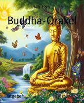Buddha-Orakel: Der heitere Weg zur Erleuchtung