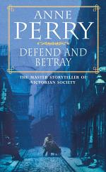 Defend and Betray (William Monk Mystery, Book 3)
